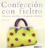 Portada de CONFECCION CON FIELTRO: TECNICAS SENCILLAS Y ORIGINALES DISEÑOS