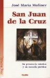 Portada de SAN JUAN DE LA CRUZ: SU PRESENCIA MISTICA Y SU ESCUELA POETICA