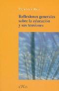 Portada de REFLEXIONES GENERALES SOBRE LA EDUCACION Y SUS TENSIONES