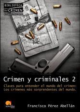 Portada de CRIMEN Y CRIMINALES II. CLAVES PARA ENTENDER EL MUNDO DEL CRIMEN