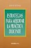 Portada de ESTRATEGIAS PARA MEJORAR LA PRACTICA DOCENTE