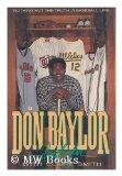 Portada de DON BAYLOR: NOTHING BUT THE TRUTH : A BASEBALL LIFE
