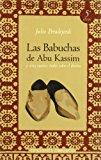 Portada de LAS BABUCHAS DE ABU KASSIN Y OTROS CUENTOS ARABES SOBRE EL DESTINO