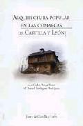 Portada de ARQUITECTURA POPULAR EN LAS COMARCAS DE CASTILLA Y LEON