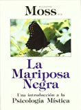 Portada de LA MARIPOSA NEGRA: UN INTRODUCCION A LA PSICOLOGIA MISTICA