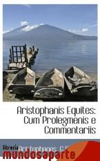 Portada de ARISTOPHANIS EQUITES: CUM PROLEGMENIS E COMMENTARIIS