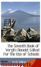 Portada de THE SEVENTH BOOK OF VERGIL`S AENEID: EDITED FOR THE USE OF SCHOOLS