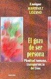 Portada de EL GOZO DE SER PERSONA: PLENITUD HUMANA, TRANSPARENCIA