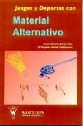 Portada de JUEGOS Y DEPORTES CON MATERIAL ALTERNATIVO