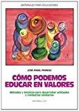 Portada de COMO EDUCAR EN VALORES: METODOS Y TECNICAS PARA DESARROLLAR ACTITUDES Y CONDUCTAS SOLIDARIAS