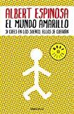 Portada de EL MUNDO AMARILLO: SI CREES EN LOS SUEÑOS, ELLOS SE CREARAN