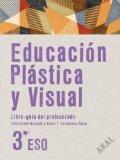 Portada de EDUCACIÓN PLÁSTICA Y VISUAL 3º ESO  LIBRO DEL PROFESOR + CD