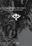 Portada de LA HEREJIA DE HORUS: LA GRAN GUIA ILUSTRADA