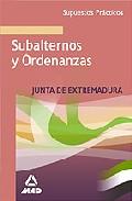 Portada de SUBALTERNOS Y ORDENANZAS DE LA JUNTA DE EXTREMADURA. SUPUESTOS PRACTICOS