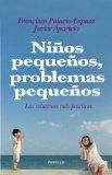 Portada de NIÑOS PEQUEÑOS, PROBLEMAS PEQUEÑOS: LAS SOLUCIONES MAS PRACTICAS