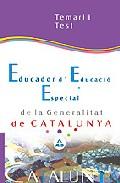 Portada de EDUCADOR ESPECIAL DE LA GENERALITAT DE CATALUÑA: TEMARIO Y TEST