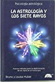 Portada de LA ASTROLOGIA Y LOS SIETE RAYOS