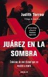 Portada de CIUDAD JUAREZ, EN LA SOMBRA DEL NARCOTRAFICO