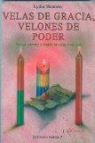 Portada de VELAS DE GRACIA, VELONES DE PODER: FUERZA Y MAGIA DE VELAS Y VELONES