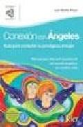 Portada de CONEXION CON ANGELES: GUIA PARA CONTACTAR SU PRODIGIOSA ENERGIA