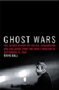 Portada de GHOST WARS: THE SECRET HISTOY OF THE CIA, AFGHANISTAN AND BIN LADEN, FROM THE SOVIET INVASION TO SEPTEMBER 10, 2001