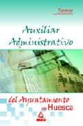 Portada de AUXILIAR ADMINISTRATIVO DEL AYUNTAMIENTO DE HUESCA: TEMARIO