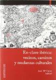 Portada de EN-CLAVE IBERICA: VECINOS, CAMINOS Y MUDANZAS CULTURALES