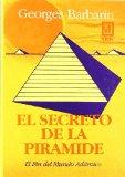 Portada de EL SECRETO DE LA PIRAMIDE : MISTERIOSAS REVELACIONES SOBRE LOS INICIADOS DEL ANTIGUO EGIPTO