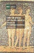 Portada de ENTRE LAS GRACIAS Y EL MOLINO SATANICO: LECTURAS DE ANTROPOLOGIA ECONOMICA