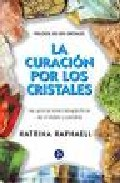 Portada de LA CURACION POR LOS CRISTALES: TRILOGIA DE LOS CRISTALES II