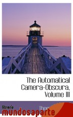 Portada de THE AUTOMATICAL CAMERA-OBSCURA, VOLUME III