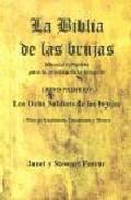 Portada de LA BIBLIA DE LAS BRUJAS : LOS OCHO SABBATS DE LAS BRUJAS Y RITOS DE NACIMIENTO, CASAMIENTO Y MUERTE
