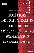 Portada de POLITICAS DE COMUNICACION Y EDUCACION: CRITICA Y DESARROLLO DE LASOCIEDAD DEL CONOCIMIENTO