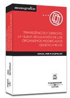 Portada de TRANSGÉNICOS Y DERECHO . LA NUEVA REGULACIÓN DE LOS ORGANISMOS MODIFICADOS GENÉTICAMENTE