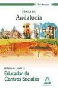 Portada de EDUCADORES DE CENTROS SOCIALES. PERSONAL LABORAL DE LA JUNTA DE ANDALUCIA. TEST PRACTICO
