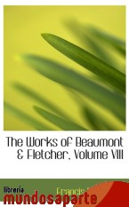 Portada de THE WORKS OF BEAUMONT & FLETCHER, VOLUME VIII