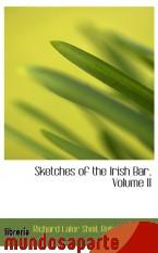 Portada de SKETCHES OF THE IRISH BAR, VOLUME II