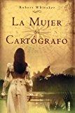 Portada de LA MUJER DEL CARTOGRAFO: LA APASIONANTE HISTORIA DE UN AMOR SIN FRONTERAS