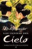 Portada de LAS CENIZAS DEL CIELO: LA MAGICA HISTORIA DE UN ROMANCE Y UNA REVOLUCION