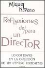 Portada de REFLEXIONES DE/PARA UN DIRECTOR: LO COTIDIANO EN LA DIRECCION DE UN CENTRO EDUCATIVO