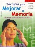 Portada de TECNICAS PARA MEJORAR LA MEMORIA: ESTRATEGIAS PARA LUCHAR CONTRA EL OLVIDO