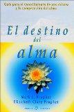 Portada de EL DESTINO DEL ALMA: GUIA PARA EL CONOCIMIENTO DE UNO MISMO Y LA COMPRENSION DEL ALMA