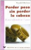 Portada de PERDER PESO SIN PERDER LA CABEZA: EL PESO ADECUADO EN 7 PASOS