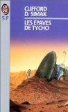 Portada de LES ÉPAVES DE TYCHO : ET AUTRES RÉCITS (J'AI LU SCIENCE-FICTION)