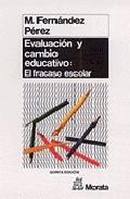 Portada de EVALUACION Y CAMBIO EDUCATIVO: ANALISIS CUALITATIVO DEL FRACASO ESCOLAR