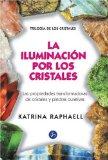 Portada de ILUMINACION POR LOS CRISTALES: TRILOGIA DE LSO CRISTALES I