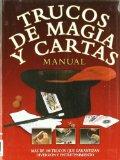 Portada de TRUCOS DE MAGIA Y CARTAS: MANUAL: MAS DE 100 TRUCOS QUE GARANTIZAN DIVERSION Y ENTRETENIMIENTO