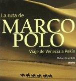 Portada de LA RUTA DE MARCO POLO: VIAJE DE VENECIA A PEKIN