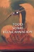 Portada de TODO SOBRE REENCARNACION