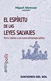 Portada de EL ESPIRITU DE LAS LEYES SALVAJES: PIERRE CLASTRES O UNA NUEVA ANTROPOLOGIA POLITICA